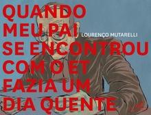 <cite>Quando meu pai se encontrou com o et fazia um dia quente</cite> by Lourenço Mutarelli