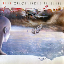 <cite>Grace Under Pressure </cite>– Rush