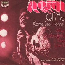 """Call Me (Come Back Home)"" / ""What A Wonderful Thing Love Is"" – Al Green"