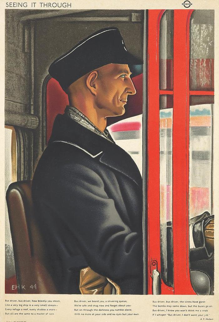"""This poster """"features a poem by A.P. Herbert, Virtues of the Bus Driver, whose final stanza reads in part: 'Bus driver, bus driver, the sirens have gone: The bombs may come down, but the buses go on.'"""" —PAI"""