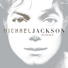 <cite>Invincible</cite> by Michael Jackson