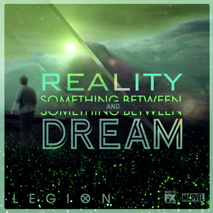 """""""Something Between Reality and Dream"""" ad for Legion TV series"""