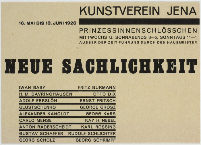 "1926. ""NEUE SACHLICHKEIT"" is likely Fette Egyptienne or Schelter & Giesecke's Schmale fette Egyptienne, later issued by Amsterdam as Egyptienne schmalfett. The exhibition showed works from Otto Dix, George Grosz and many other artists of the New Objectivity."