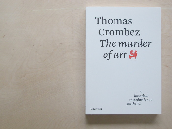 The Murder of Art by Thomas Crombez 1