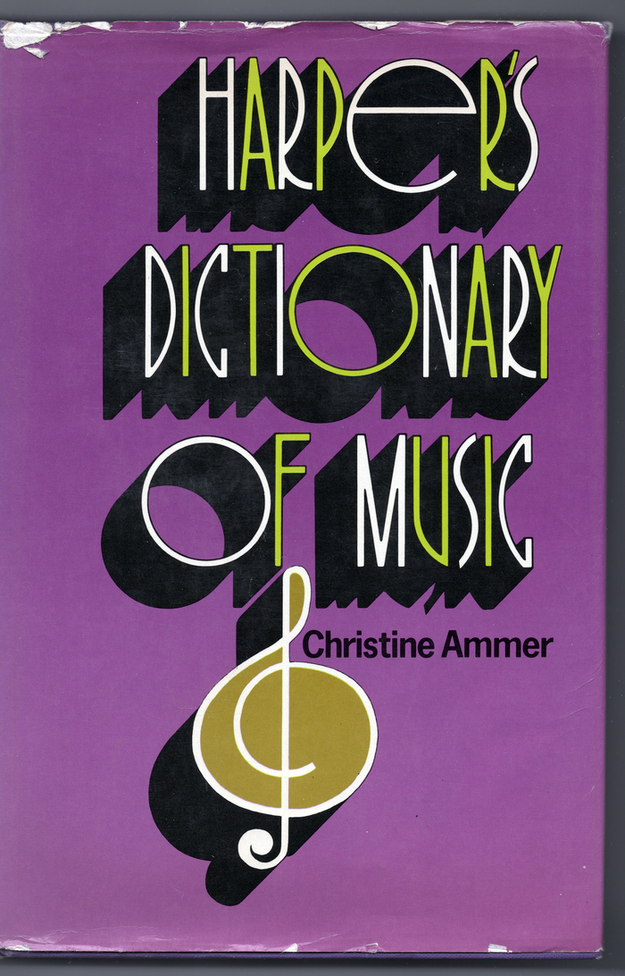 Harper's Dictionary of Music by Christine Ammer 1