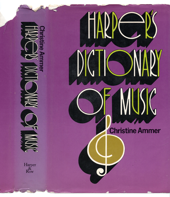 Harper's Dictionary of Music by Christine Ammer 2