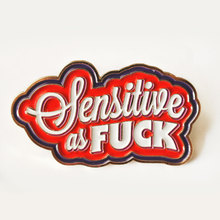 """Sensitive as Fuck"" pin"