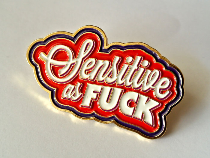 """Sensitive as Fuck"" pin 3"