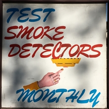 """Test Smoke Detectors Monthly"""