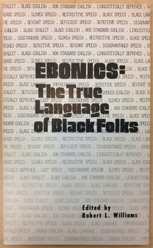 <cite>EBONICS: The True Language of Black Folks</cite>
