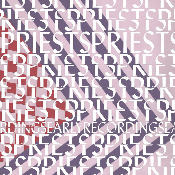 Priests — Early Recordings
