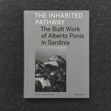 <cite>The Inhabited Pathway. The Built Work of Alberto Ponis in Sardinia</cite>