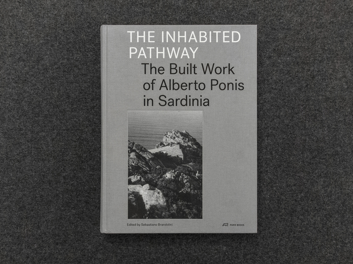 The Inhabited Pathway. The Built Work of Alberto Ponis in Sardinia 1