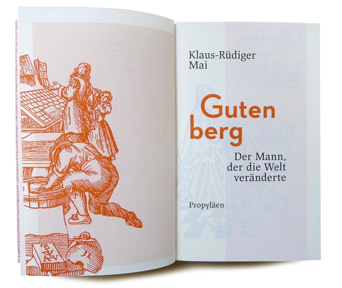 Gutenberg – der Mann, der die Welt veränderte by Klaus-Rüdiger Mai, Propyläen 3