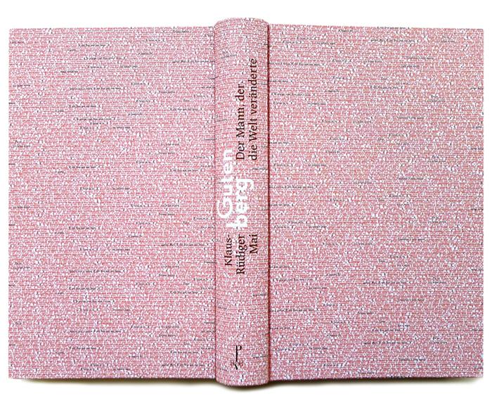 Gutenberg – der Mann, der die Welt veränderte by Klaus-Rüdiger Mai, Propyläen 8