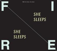 Fire! — <cite>She Sleeps, She Sleeps</cite>