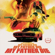 <cite>My Father, Die</cite> (2016) movie poster