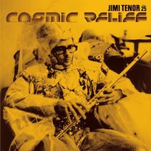 Jimi Tenor – <cite>Cosmic Relief </cite>album art