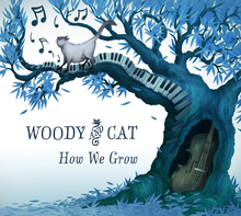 Woody &amp; Cat – <cite>How We Grow</cite>