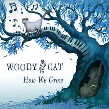 Woody &amp; Cat – <cite>How We Grow </cite>album art