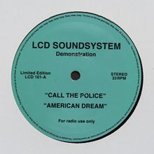 LCD Soundsystem – <cite>Call The Police / American Dream </cite>(digital demo)
