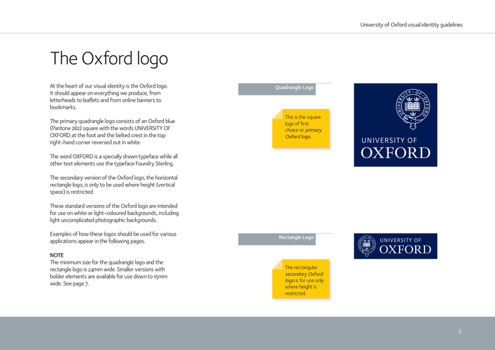"""The word OXFORD is a specially drawn typeface while all other text elements use the typeface Foundry Sterling."""