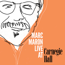Marc Maron Live at Carnegie Hall