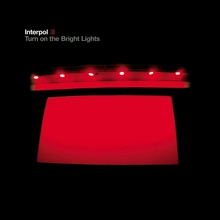 Interpol – <cite>Turn on the Bright Lights</cite>