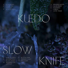 Kuedo — <cite>Slow Knife</cite>