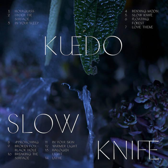 Kuedo — Slow Knife 1