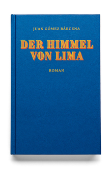Juan Gómez Bárcena – <cite>Der Himmel von Lima</cite>