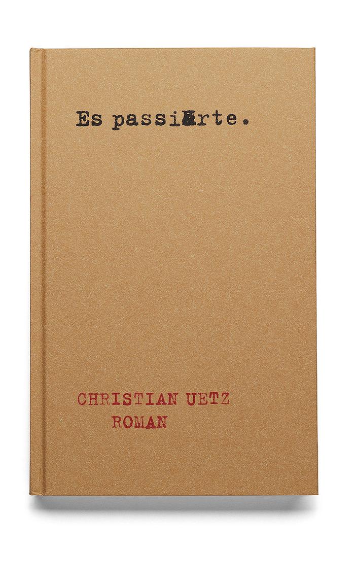 Christian Uetz – Es passierte. 1