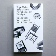 <cite>Top This and Other Parables of Design</cite> by Phil Patton