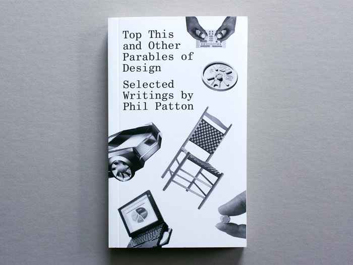 Top This and Other Parables of Design by Phil Patton 1