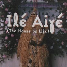 <cite>Ilé Aiyé (The House of Life)</cite>