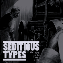 Seditious Types: the Legacy of Printers of 1916
