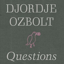 Djordje Ozbolt – <cite>Questions of Faith</cite>