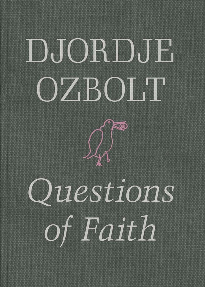 Djordje Ozbolt – Questions of Faith 1