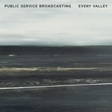 <cite>Every Valley</cite> — Public Service Broadcasting