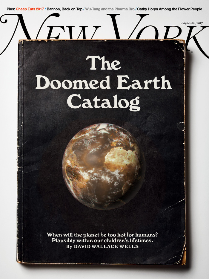 "New York magazine, July 10–23, 2017 ""The Doomed Earth Catalog"""