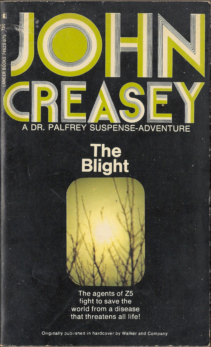 Creasey, J. (1968). The Blight: A Dr. Palfrey Suspense-Adventure. New York: Lancer Books, Inc.