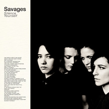 Savages — <cite>Silence Yourself </cite>