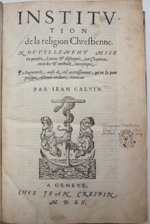 "Calvin's <cite>Institutes of the Christian Religion</cite>, Jean<span class=""nbsp""> </span>Crespin edition, 1560 (and remakes)"