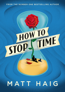 <cite>How To Stop Time</cite> by Matt Haig