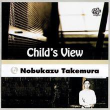 <cite>Child's View</cite> by Nobukazu Takemura