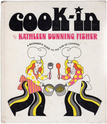 <cite>Cook-In: A Beginner's Guide to the Fun of Cooking </cite>by Kathleen Dunning Fisher