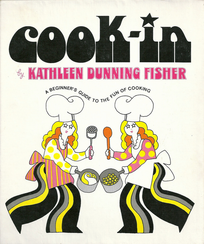 Cook-In: A Beginner's Guide to the Fun of Cooking by Kathleen Dunning Fisher 2