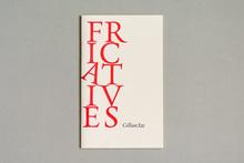 <cite>Fricatives</cite> by Gillian Sze