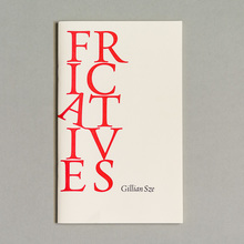 <cite>Fricatives</cite> by Gillian Sze