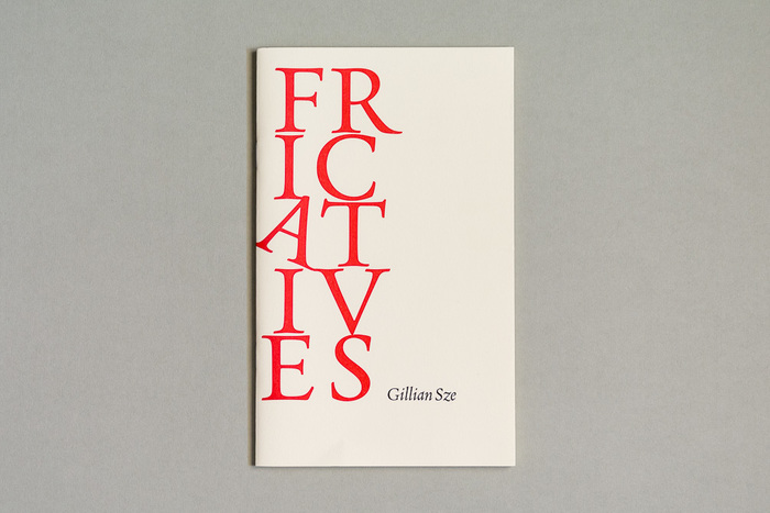 Fricatives by Gillian Sze 1